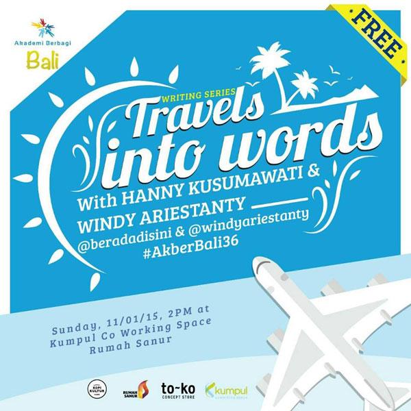 Kelas 36 Writing Series: Travel Into Words with @beradadisini & @windyariestanty [Info]
